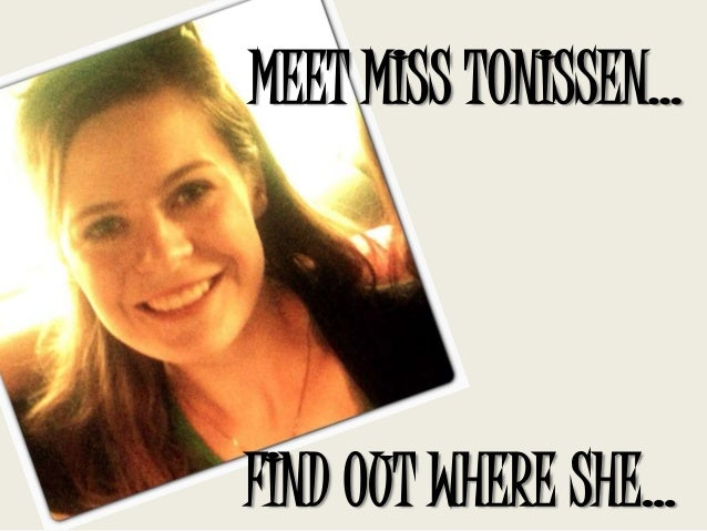 MEET MISS TONISSEN…FIND OUT WHERE SHE…