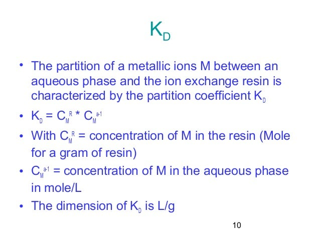 kd distribution coefficient Explanation of how multiple extractions effectively remove a solute and how a partition/distribution coefficient is calculated for online organic chemistry.