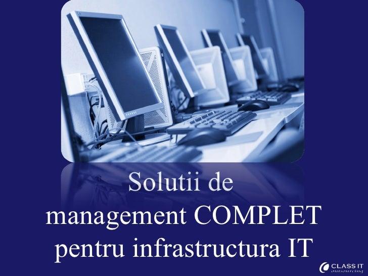 Solutii demanagement COMPLETpentru infrastructura IT