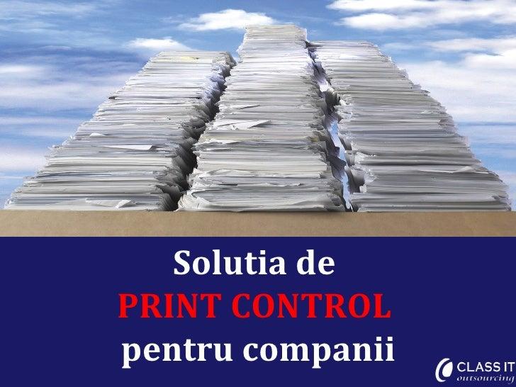 Solutia dePRINT CONTROLpentru companii