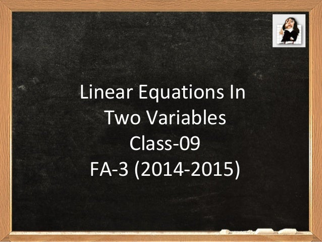 Linear Equations In Two Variables Class-09 FA-3 (2014-2015)