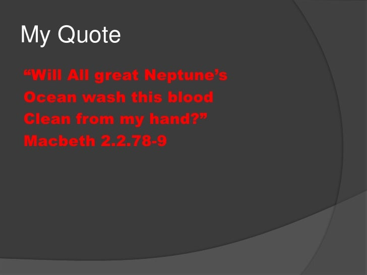 blood theme macbeth Blood is used in macbeth to symbolize many things and the meaning of blood slowly progresses throughout the play blood in the play symbolizes different things as the play goes by the imagery of blood goes from meaning honor, to betrayal, to guilt then to honor again.