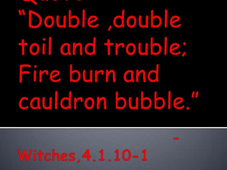 Double The Trouble Quotes: 6th Grade Class Macbeth Quotes