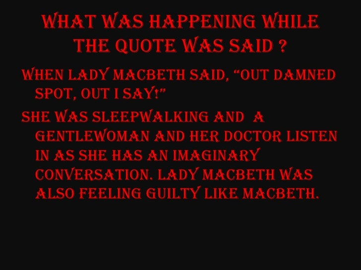 lady macbeth quotes A list of well-known quotes from macbeth, one of shakespeare's most famous tragedies  famous quotes we've listed some well-known quotes from one of shakespeare's most famous tragedies a scene from the 2011 production of macbeth, directed by michael boyd  (lady macbeth, act 5 scene 1) and let the angel whom thou still hast served tell.