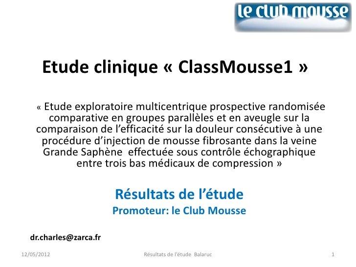 Etude clinique « ClassMousse1 »     « Etude exploratoire multicentrique prospective randomisée       comparative en groupe...