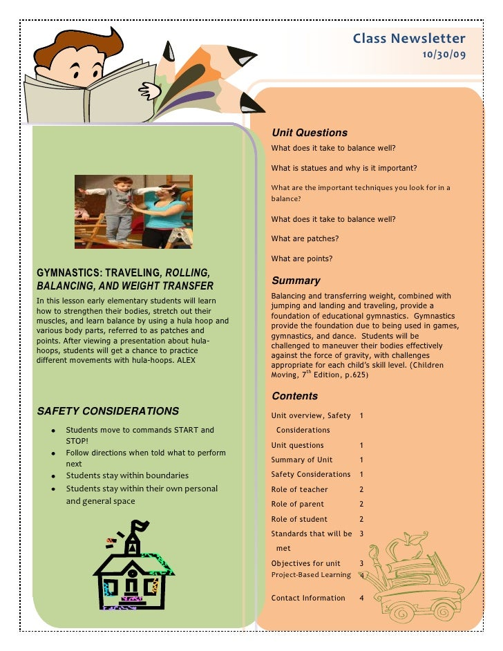 Class Newsletter10/30/09<br />Gymnastics: traveling, rolling, balancing, and weight transferIn this lesson early elementar...