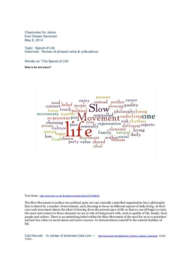 Classnotes for Jaime from Shawn Severson May 6, 2014 Topic: Speed of Life Grammar: Review of phrasal verbs & collocations ...