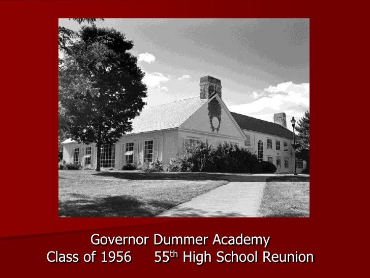 Governor Dummer Academy<br />Class of 1956     55thHigh School Reunion<br />