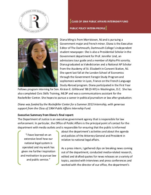 [CLASS OF 1964 PUBLIC AFFAIRS INTERNSHIP FUND PUBLIC POLICY INTERN PROFILE] Diana Ming is from Morristown, NJ and is pursu...