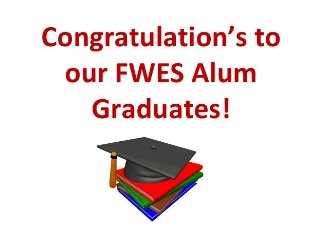 Congratulation's to our FWES Alum Graduates!
