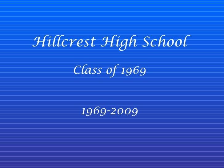 Hillcrest High School Class of 1969 1969-2009