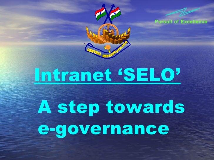 Pursuit of ExcellenceIntranet 'SELO'A step towardse-governance
