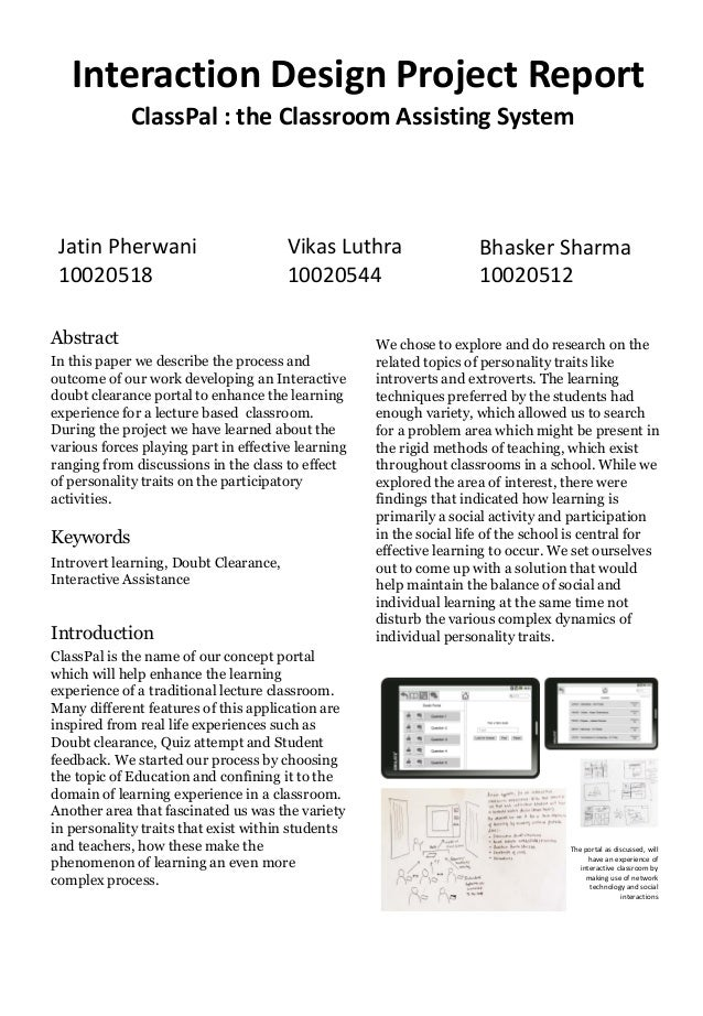 Interaction Design Project Report             ClassPal : the Classroom Assisting System Jatin Pherwani                    ...
