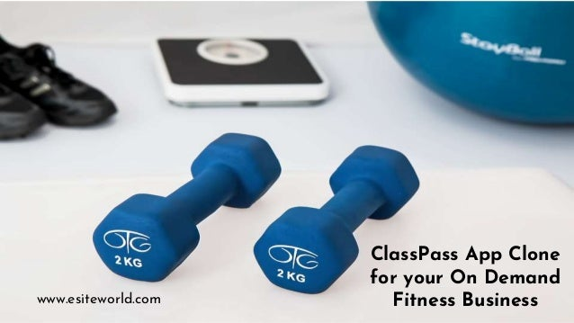 ClassPass App Clone for your On Demand Fitness Businesswww.esiteworld.com