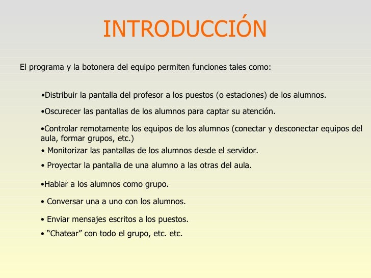 """INTRODUCCIÓN <ul><ul><ul><li>• """" Chatear"""" con todo el grupo, etc. etc. </li></ul></ul></ul><ul><ul><ul><li>Distribuir la p..."""