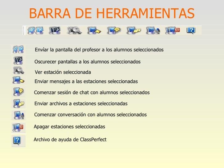 BARRA DE HERRAMIENTAS Oscurecer pantallas a los alumnos seleccionados Envíar la pantalla del profesor a los alumnos selecc...