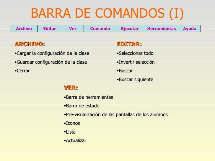 BARRA DE COMANDOS (I) <ul><li>ARCHIVO: </li></ul><ul><li>Cargar la configuración de la clase </li></ul><ul><li>Guardar con...