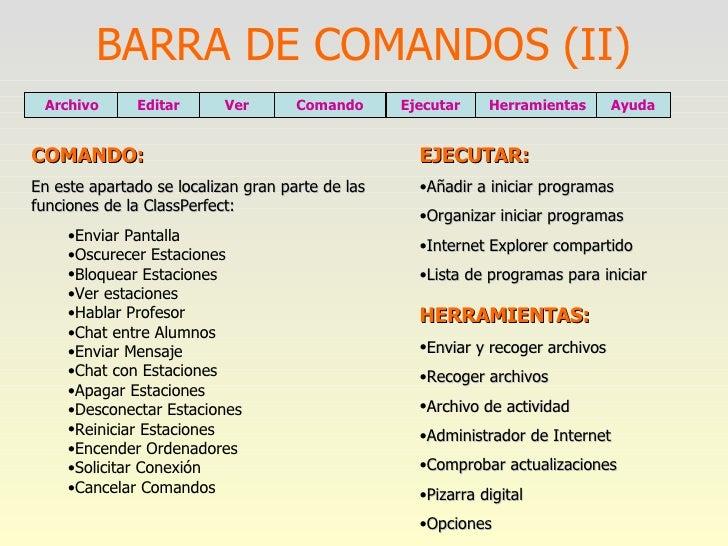 BARRA DE COMANDOS (II) <ul><li>COMANDO: </li></ul><ul><li>En este apartado se localizan gran parte de las funciones de la ...