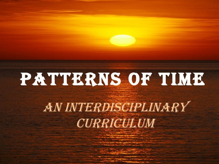 Patterns of Time An Interdisciplinary  Curriculum