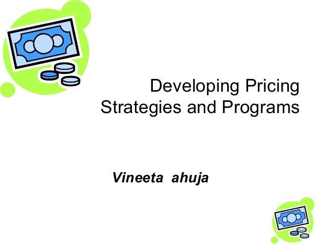 Developing PricingStrategies and Programs Vineeta ahuja