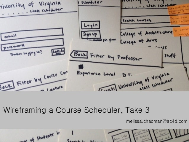 Wireframing a Course Scheduler, Take 3                               melissa.chapman@ac4d.com