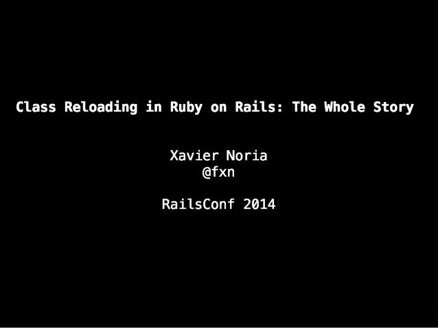 Class Reloading in Ruby on Rails: The Whole Story