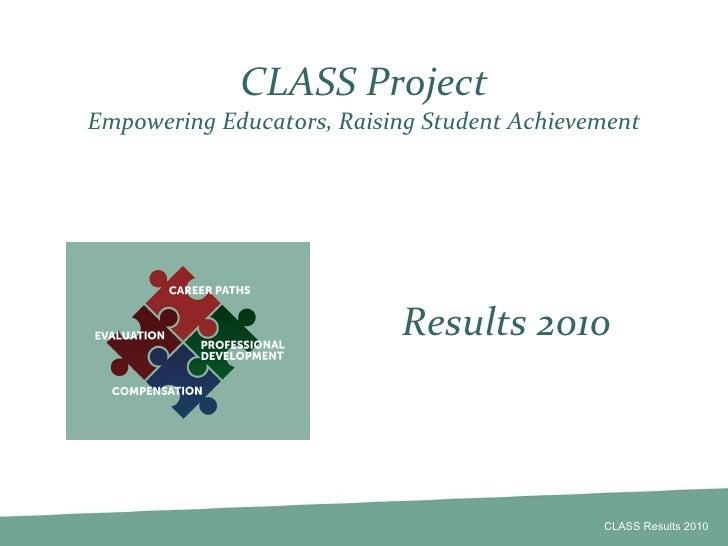 CLASS Project Empowering Educators, Raising Student Achievement Results 2010