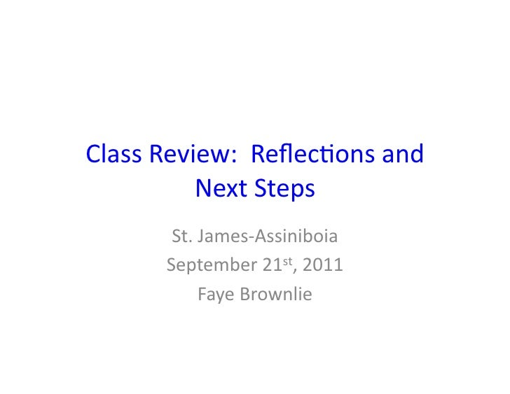 Class Review:  Reflec.ons and              Next Steps            St. James-‐Assiniboia           Septemb...