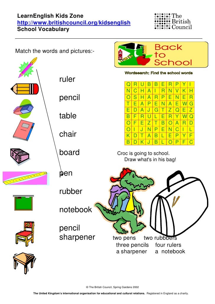 LearnEnglish Kids Zone http://www.britishcouncil.org/kidsenglish School Vocabulary   Match the words and pictures:-       ...