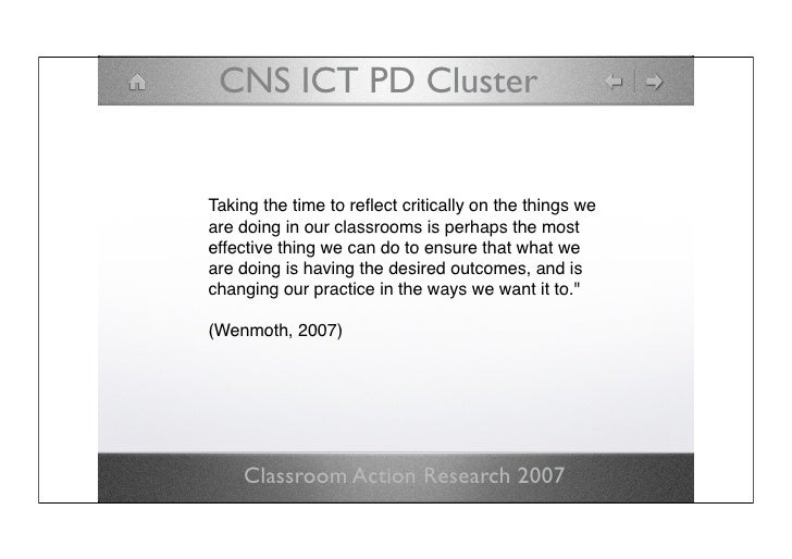 CNS ICT PD Cluster   Taking the time to reflect critically on the things we are doing in our classrooms is perhaps the most...