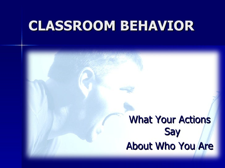 behavior in classroom essay Behavior is a choice, and a teacher's role is to aid students when learning to make good choicesinappropriate behavior is not acceptable it should be followed by.