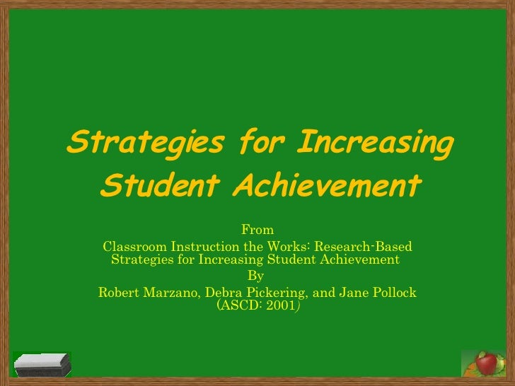 Strategies for Increasing Student Achievement From Classroom Instruction the Works: Research-Based Strategies for Increasi...