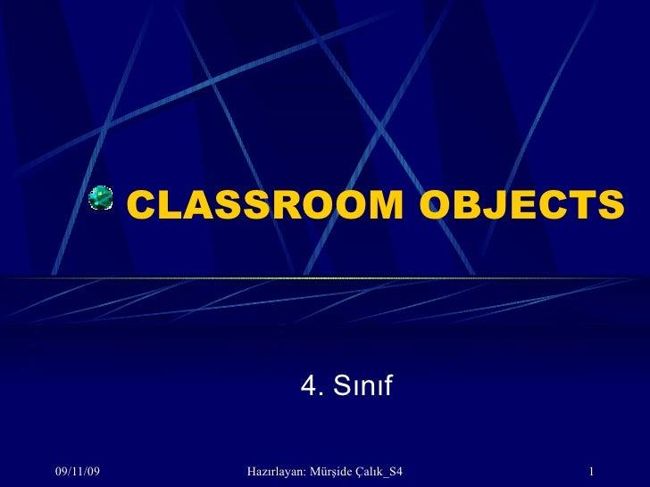 CLASSROOM OBJECTS 4. Sınıf