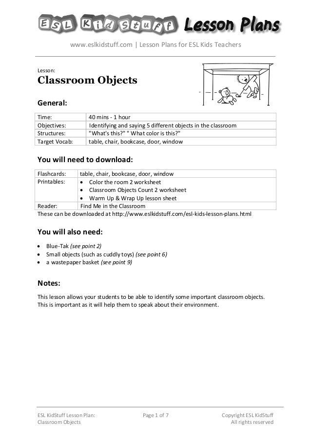 www.eslkidstuff.com   Lesson Plans for ESL Kids Teachers ESL KidStuff Lesson Plan: Classroom Objects Page 1 of 7 Copyright...