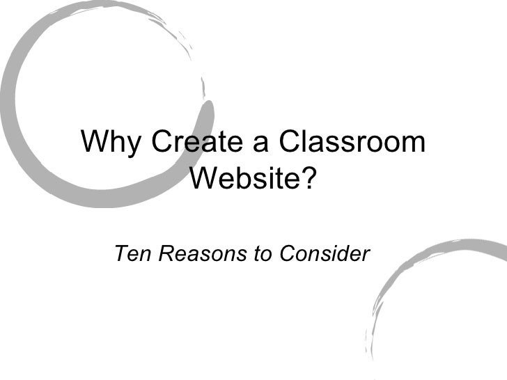 Why Create a Classroom Website? Ten Reasons to Consider