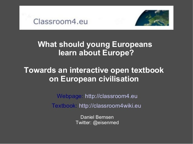 What should young Europeans learn about Europe? Towards an interactive open textbook on European civilisation Webpage: htt...