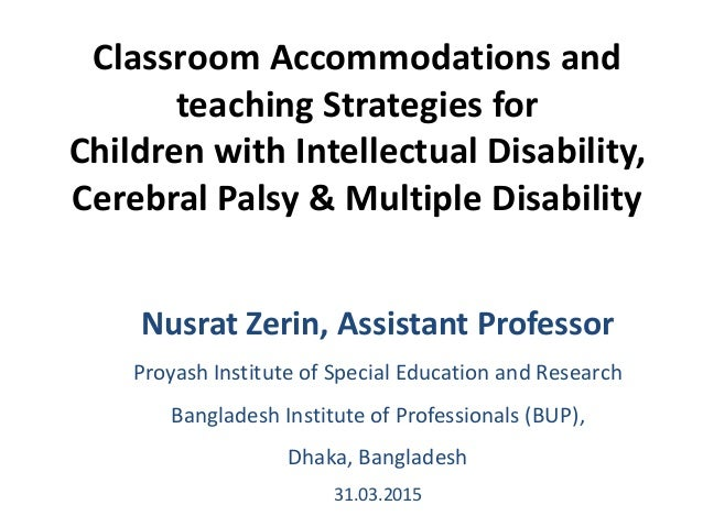Classroom Accommodations Teaching Strategies For Intellectually Disabled Cerebral Palsy And Multiple Disability Students