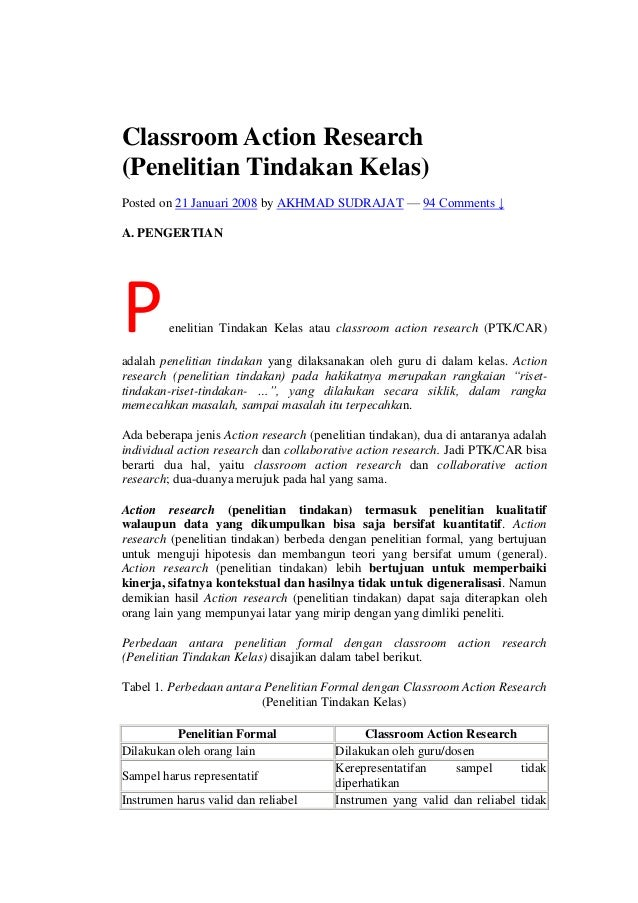 Classroom Action Research (Penelitian Tindakan Kelas) Posted on 21 Januari 2008 by AKHMAD SUDRAJAT — 94 Comments ↓ A. PENG...