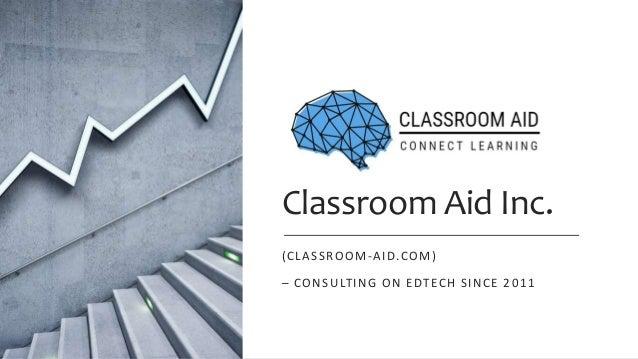 Classroom Aid Inc. (CLASSROOM-AID.COM) – CONSULTING ON EDTECH SINCE 2011