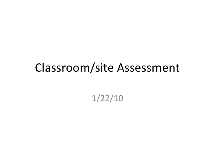 Classroom/site Assessment<br />1/22/10<br />