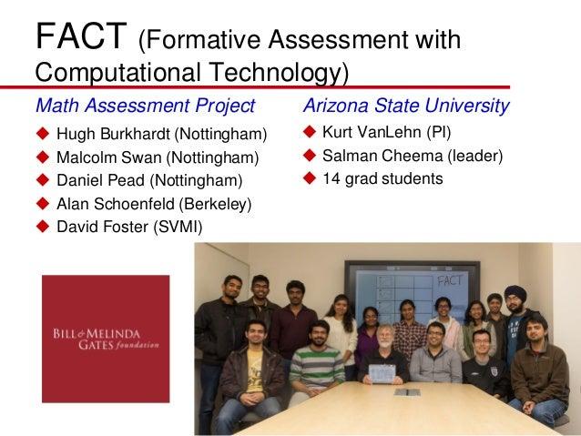 FACT (Formative Assessment with Computational Technology) Math Assessment Project  Hugh Burkhardt (Nottingham)  Malcolm ...