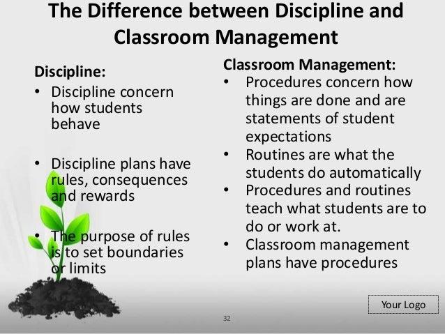 Classroom discipline differs classroom management