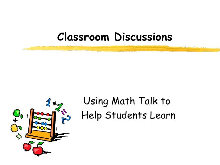 Classroom Discussions Using Math Talk to  Help Students Learn