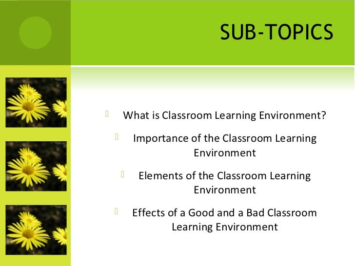 how the environment affects students' learning A number of studies have attempted to measure the impact of online  environments on student performance and achievement the survey of  international.