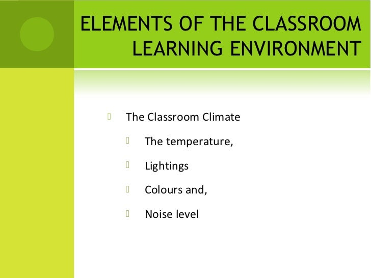 Classroom Design Effect On Learning : The effects of classroom learning environment to
