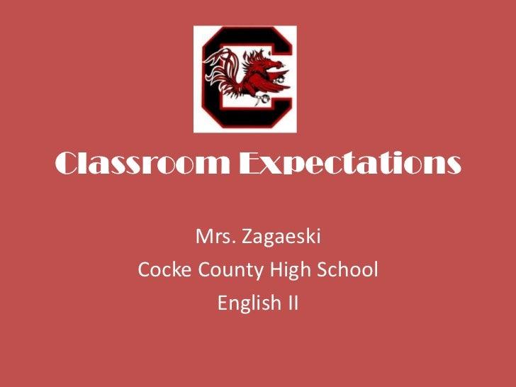 Classroom Expectations         Mrs. Zagaeski    Cocke County High School            English II