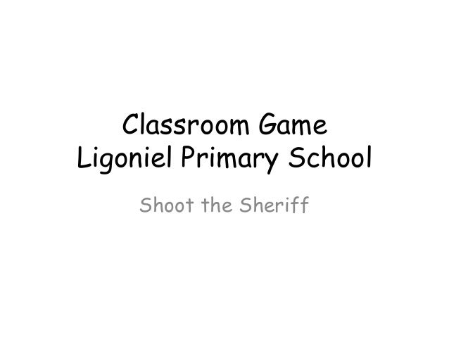 Classroom Game Ligoniel Primary School Shoot the Sheriff