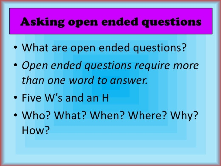 Asking open ended questions dating