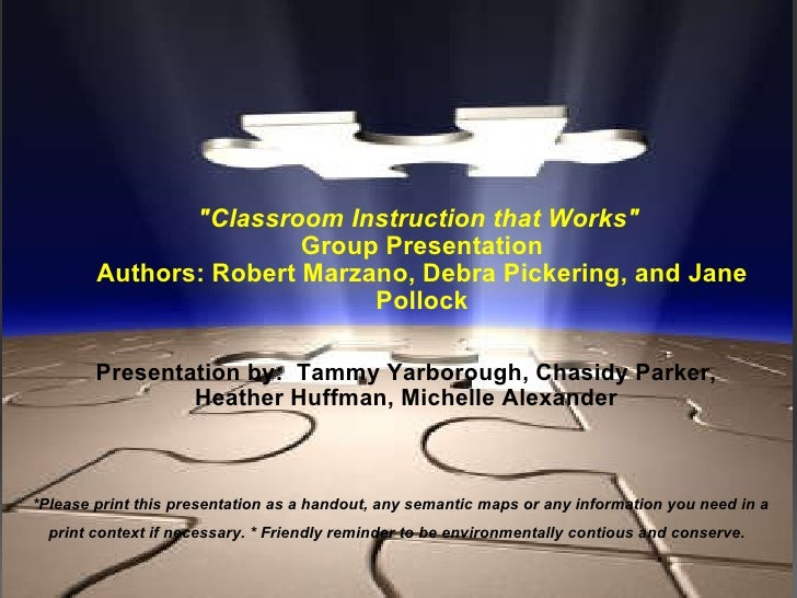 """Classroom Instruction that Works""   Group Presentation Authors: Robert Marzano, Debra Pickering, and Jane Pollo..."