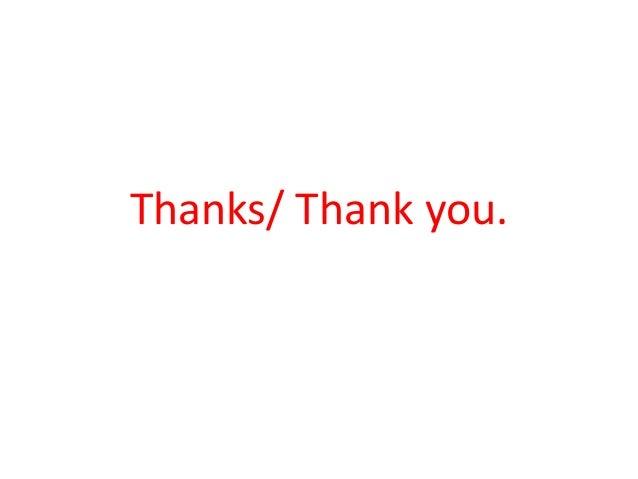 Thanks/ Thank you.